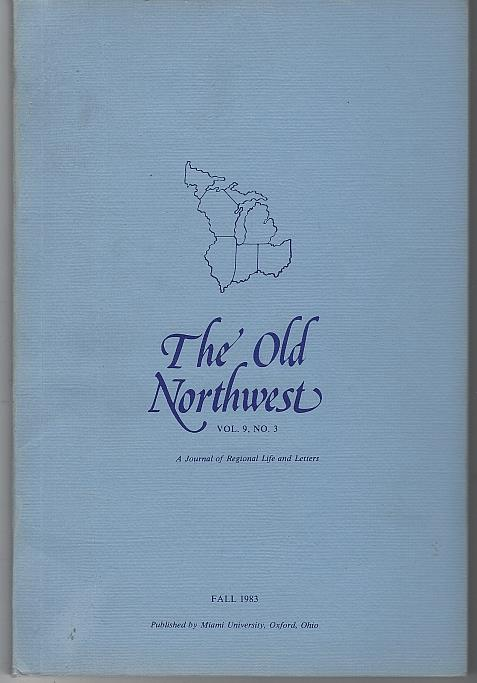OLD NORTHWEST A JOURNAL OF REGIONAL LIFE AND LETTERS FALL 1983 Vol 9 No. 3, Dickinson, John editor