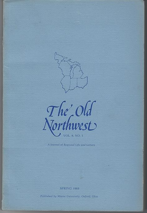 OLD NORTHWEST A JOURNAL OF REGIONAL LIFE AND LETTERS SPRING 1983 Vol 9 No. 1, Dickinson, John editor