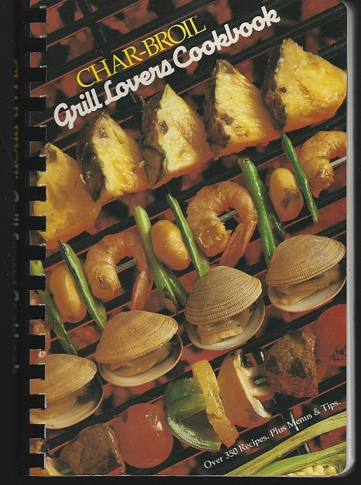 GRILL LOVER'S COOKBOOK, Char-Broil
