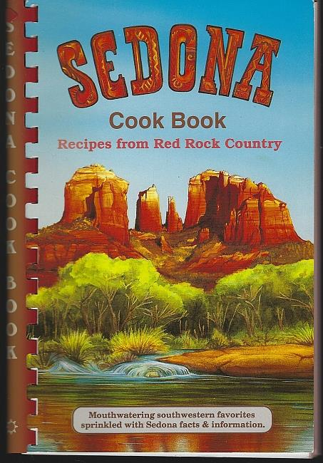 SEDONA COOK BOOK Recipes from Red Rock Country, Bollin, Susan