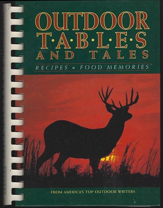 OUTDOOR TABLES AND TALES Recipes and Food Memories from America's Top Outdoor Writers, Neill, Robert Hitt editor
