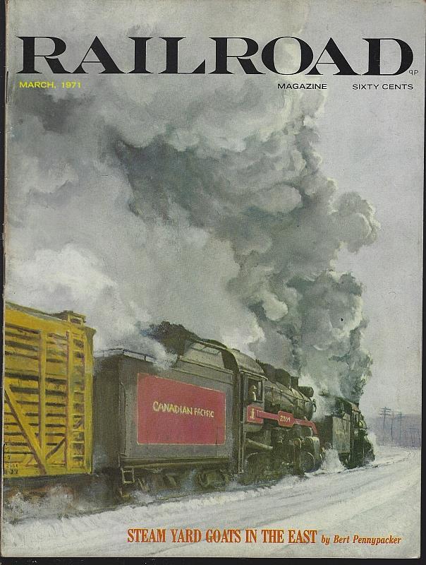 Image for RAILROAD MAGAZINE, ADVENTUROUS RAILROADING AND RAIL HOBBIES, MARCH 1971