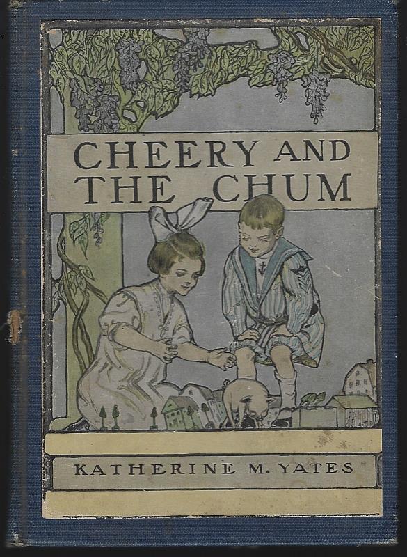 CHEERY AND THE CHUM, Yates, Katherine