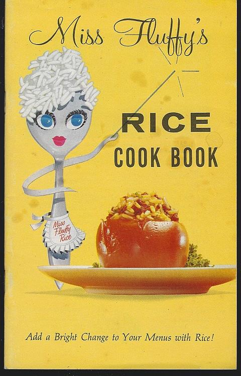 MISS FLUFFY'S RICE COOK BOOK Add a Bright Change to Your Menus with Rice, Rice Council
