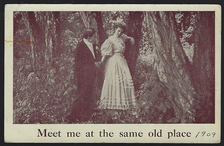 POSTCARD OF COURTING COUPLE, MEET ME AT THE SAME OLD PLACE, Postcard