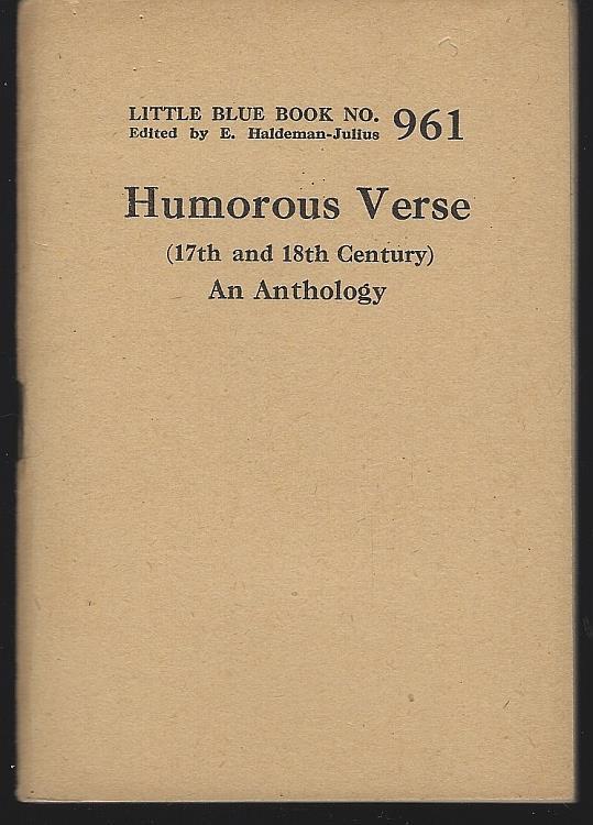 HUMOROUS VERSE (17TH AND 18TH CENTURY)  An Anthology, Haldeman-Julius, E. editor
