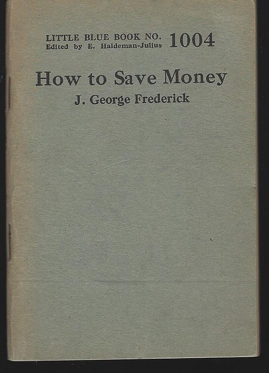 FREDERICK, J. GEORGE - How to Save Money