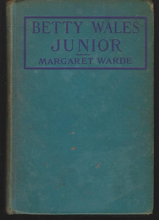 BETTY WALES JUNIOR A Story for Girls, Warde, Margaret