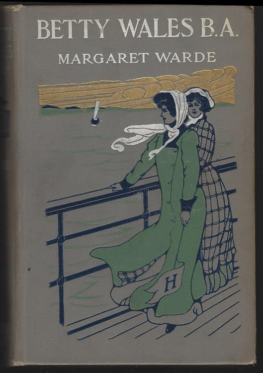 BETTY WALES B.A. A Story for Girls, Warde, Margaret