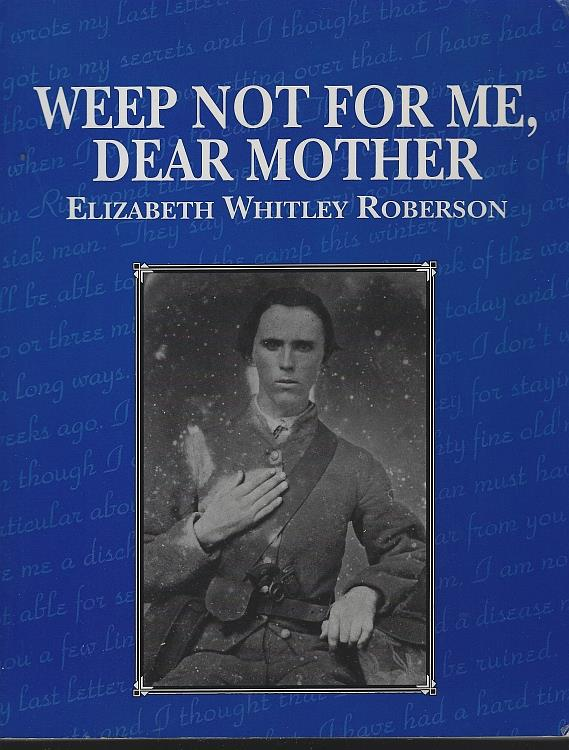 WEEP NOT FOR ME, DEAR MOTHER, Roberson, Elizabeth Whitley