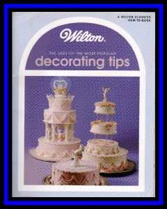 Wilton Uses Of Popular Decorating Tips Book