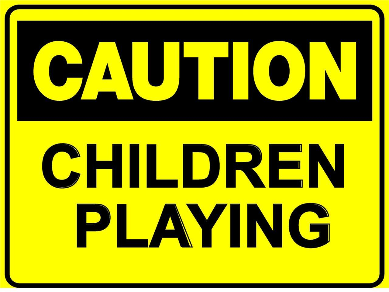 CAUTION CHILDREN PLAYING - METAL SIGN 300X225 - SAFETY ...