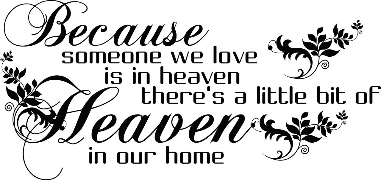 BECAUSE SOMEONE WE LOVE IS IN HEAVEN...Quote Wall Art