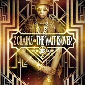 Chainz Nicki Minaj Big Sean The Wait Is Over Hip Hop Rap Mixtape