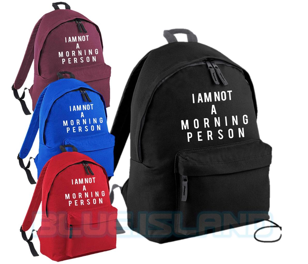 I AM NOT A MORNING PERSON BACKPACK BLOGGER FUNNY TUMBLR