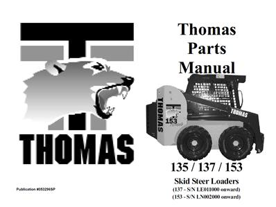 THOMAS 135 137 153 SKID STEER LOADER WORKSHOP SERVICE REPAIR /& PARTS MANUAL