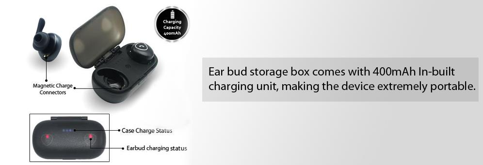Ear bud storage box comes with 400mAh In-built charging unit, making the device extremely portable.