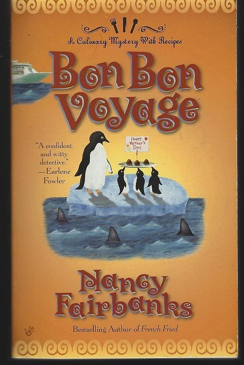 BON BON VOYAGE A Culinary Mystery with Recipes, Fairbanks, Nancy