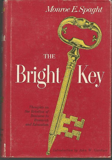 BRIGHT KEY Thoughts on the Relation of Business to Research and Education., Spaght, Monroe