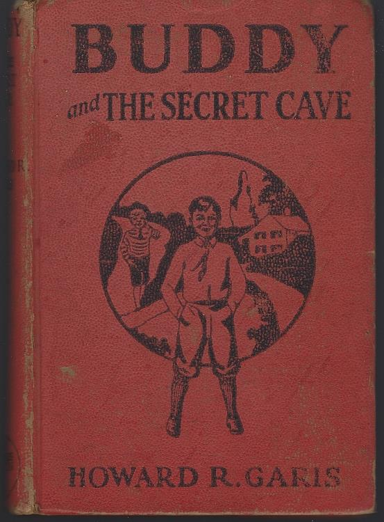 BUDDY AND THE SECRET CAVE OR A BOY AND THE CRYSTAL HERMIT, Garis, Howard