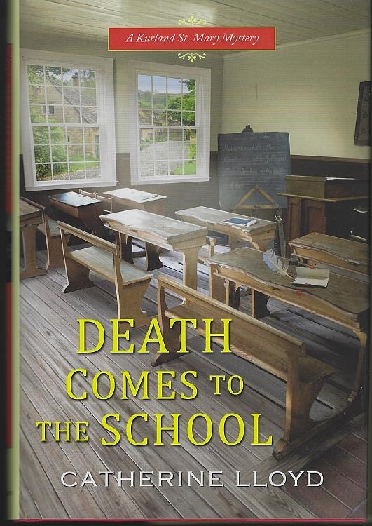 DEATH COMES TO THE SCHOOL, Lloyd, Catherine