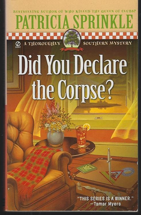 DID YOU DECLARE THE CORPSE, Sprinkle, Patricia Houck
