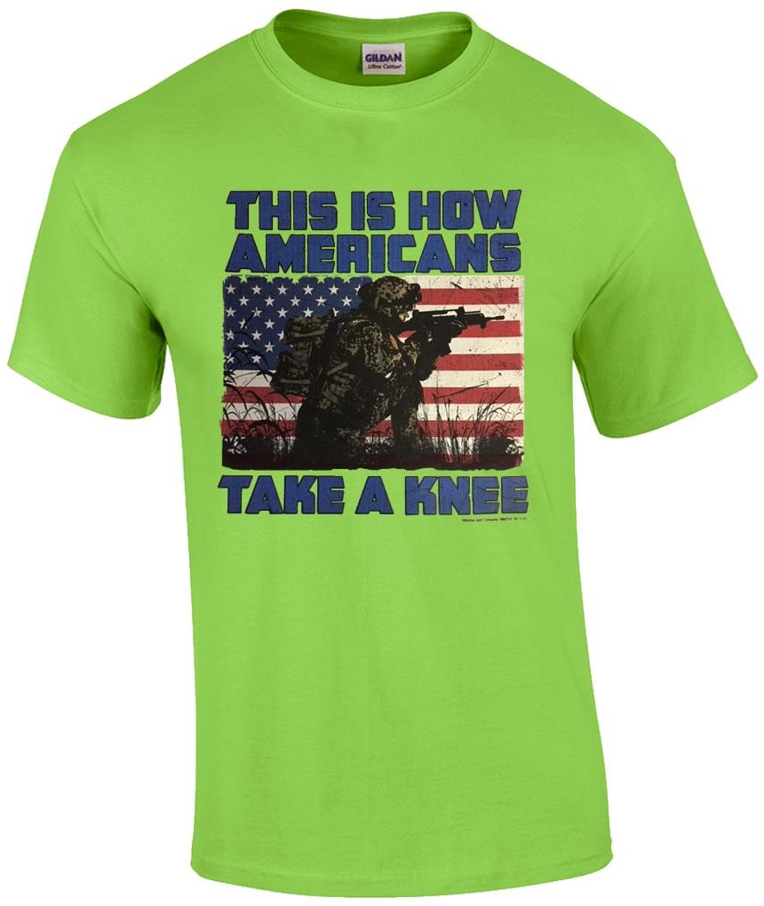 This is how americans take a knee patriotic soldier for Veteran t shirts patriotic t shirts