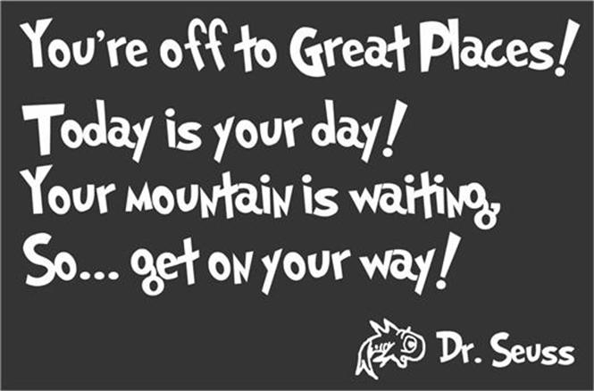 Dr Seuss Today Is Your Day Quote: You're Off To Great Places Today Is Your Day Dr Seuss