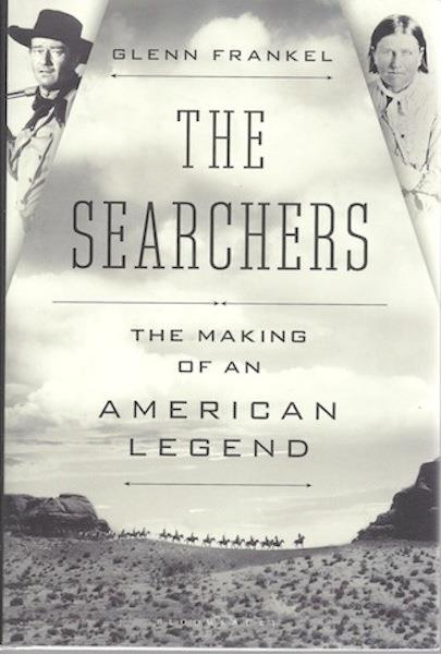 Image for The Searchers: The Making of an American Legend