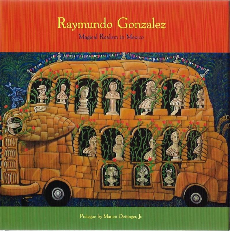 Raymundo Gonzalez: Magical Realism in Mexico SIGNED