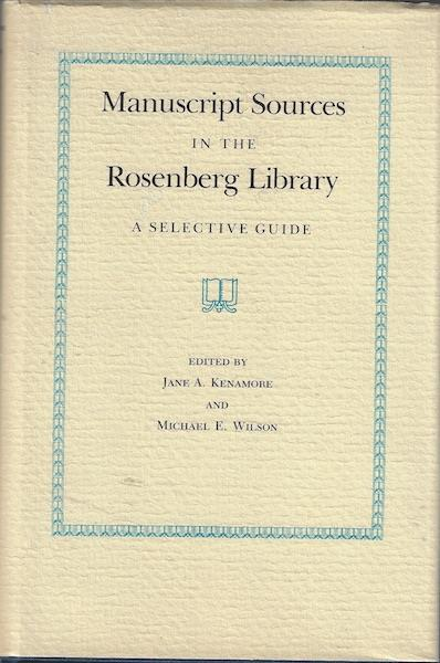 Image for Manuscript Sources in the Rosenberg Library: A Selective Guide