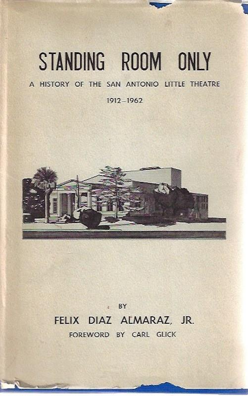 Image for Standing Room Only, a History of the San Antonio Little Theatre, 1912-1962