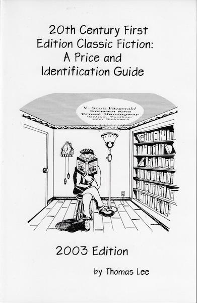 20th Century First Edition Classic Fiction: A Price and Identification Guide 2003 Edition, Unknown