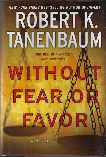 Without Fear or Favor: A Novel (A Butch Karp-Marlene Ciampi Thriller), Tanenbaum, Robert K.