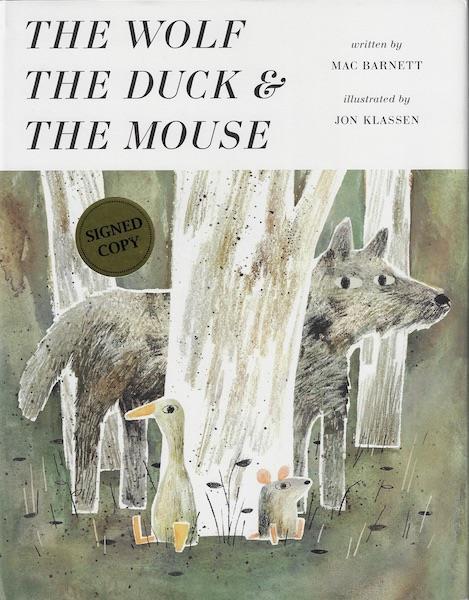 The Wolf, the Duck, and the Mouse, Barnett, Mac; Klassen, Jon [Illustrator]