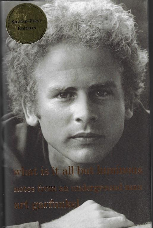 What Is It All but Luminous: Notes from an Underground Man, Garfunkel, Art