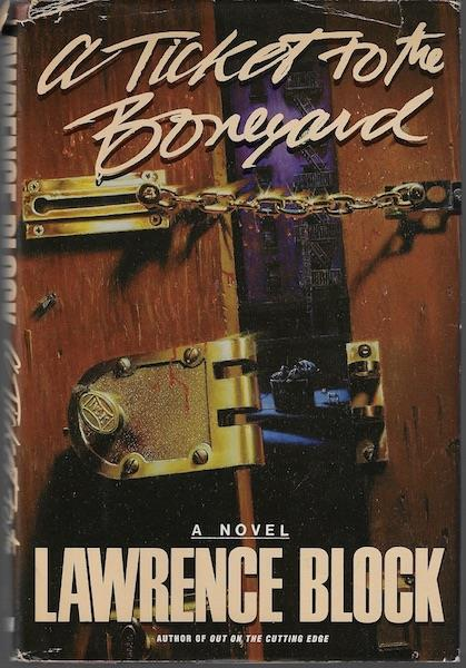 By Lawrence Block Ticket to the Boneyard (1st First Edition) [Hardcover], Lawrence Block