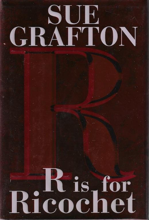 R is for Ricochet (A Kinsey Millhone Novel), Grafton, Sue