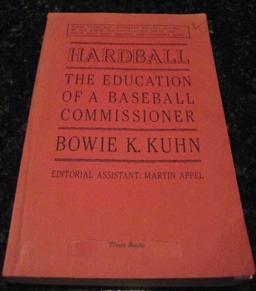Hardball Education of a Baseball Commissioner Kuhn, Kuhn, Bowie K