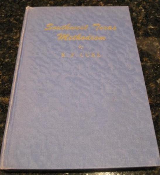 Southwest Texas Methodism R F Curl Methodist Church, Curl, R F