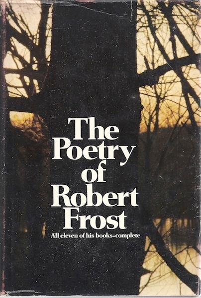 The Poetry of Robert Frost:  all eleven of his books, complete., Robert Frost; Edward Connery Lathem [Editor]