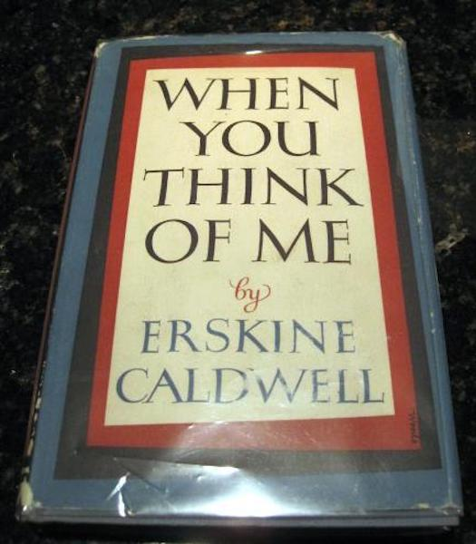 When You Think of Me Erskine Caldwell First Edition, Caldwell, Erskine