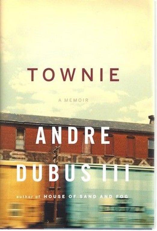 Townie: A Memoir, Andre Dubus III