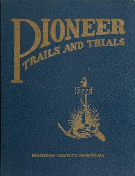 Pioneer Trails and Trials (Bicentennial Edition), Madison County History Assoc.