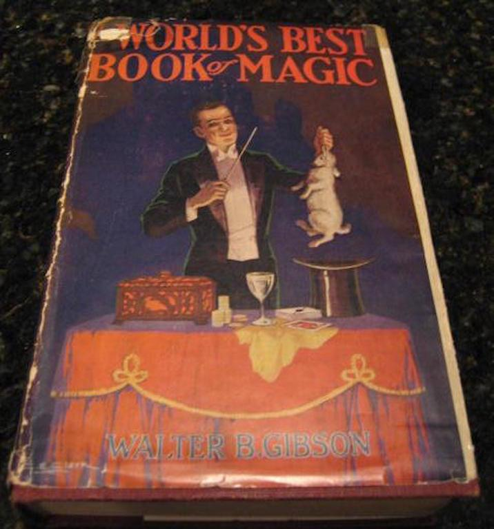The World's Best Book of Magic [Hardcover] by Gibson, Walter B., Walter B. Gibson; Illustrator-B/w Illustrations