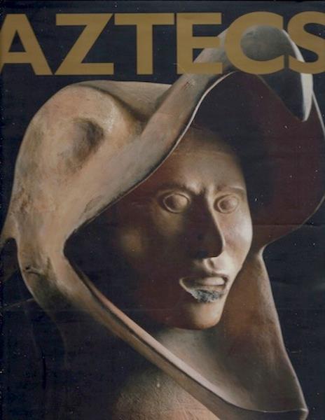 Aztecs, Eduardo Matos Moctezuma; Felipe Solis Olguin