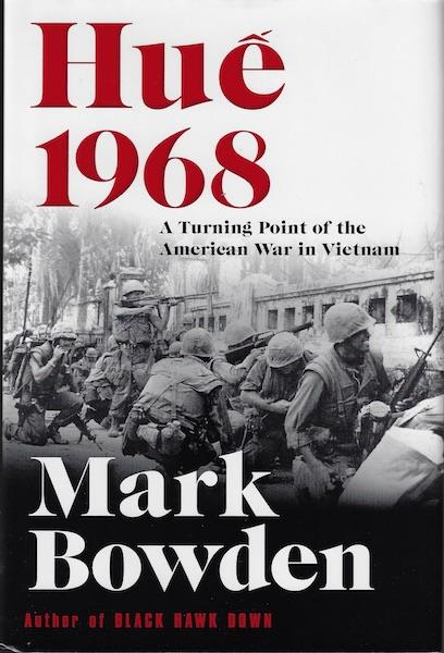 Hue 1968: A Turning Point of the American War in Vietnam, Bowden, Mark