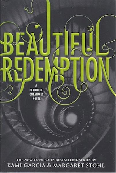 Beautiful Redemption (Beautiful Creatures), Garcia, Kami; Stohl, Margaret