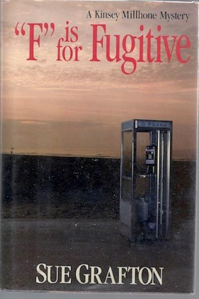 """""""F"""" is for Fugitive (Kinsey Millhone Mysteries), Sue Grafton"""
