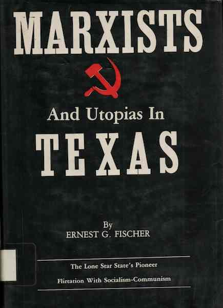 Image for Marxists & Utopias in Texas Fischer Signed First Ed